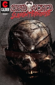 Deadworld: Slaughterhouse Vol.1 #1 ebook by Gary Reed,Sami Makkonen