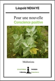 Pour une nouvelle conscience positive - Un essai philosophique captivant ebook by Kobo.Web.Store.Products.Fields.ContributorFieldViewModel