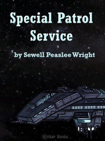 Special Service Patrol ebook by Sewell Peaslee Wright