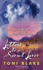 Letters to a Secret Lover ebook by Toni Blake