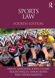 Sports Law ebook by Simon Gardiner,John O'Leary,Roger Welch,Simon Boyes,Urvasi Naidoo