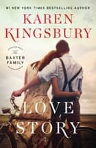Love Story - A Novel ebook de Karen Kingsbury