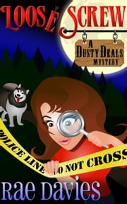 Loose Screw - Book 1 in Dusty Deals Mystery Series ebook by Rae Davies
