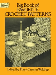 Big Book of Favorite Crochet Patterns ebook by Mary Carolyn Waldrep