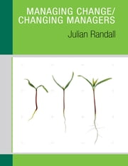 Managing Change / Changing Managers ebook by Julian Randall
