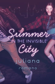 Summer in the Invisible City ebook by Juliana Romano
