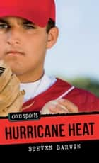 Hurricane Heat ebook by Steven Barwin