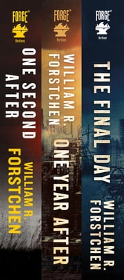 The John Matherson Series - (One Second After, One Year After, The Final Day) ebook by William R. Forstchen