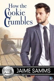 How the Cookie Crumbles - A Bluewater Bay Novel ebook by Jaime Samms