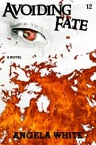 Avoiding Fate ebook by