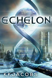 Echelon ebook by Kim K Jacobs,Mike Waitz