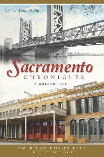 Sacramento Chronicles - A Golden Past ebook by Cheryl Anne Stapp