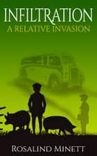 Infiltration. - Two boys, one family, a world at war ebook by Rosalind Minett
