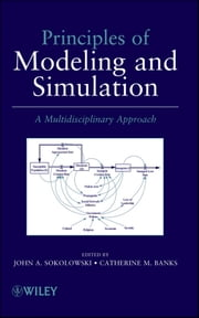 Principles of Modeling and Simulation - A Multidisciplinary Approach ebook by John A. Sokolowski,Catherine M. Banks