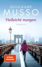Vielleicht morgen - Roman ebook by Guillaume Musso, Bettina Runge, Eliane Hagedorn