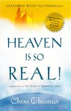 Heaven Is So Real ebook by Choo Thomas
