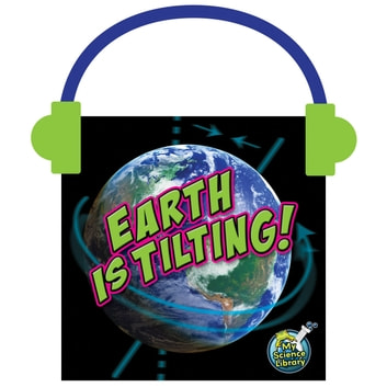 Earth Is Tilting! audiobook by Conrad J. Storad