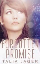 Forgotten Promise ebook by Talia Jager