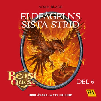 Beast Quest - Eldfågelns sista strid audiobook by Adam Blade