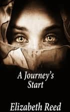 A Journey's Start ebook by Elizabeth Reed