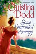 Some Enchanted Evening - The Lost Princesses #1 ebook by Christina Dodd