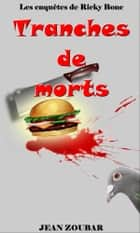 Tranches de morts ebook by Jean Zoubar