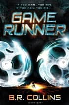 Gamerunner ebook by B.R. Collins