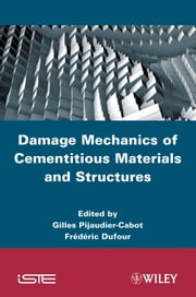 Damage Mechanics of Cementitious Materials and Structures ebook by Gilles Pijaudier-Cabot,Frederic Dufour