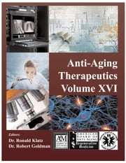 Anti-Aging Therapeutics Volume XVI ebook by A4M American Academy of Anti-Aging Medicine