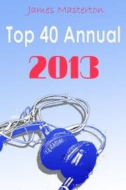 The Top 40 Annual 2013 ebook by James Masterton