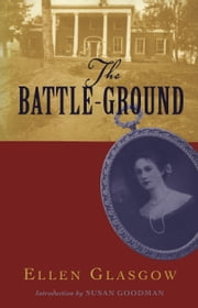 The Battle-Ground ebook by Ellen Glasgow,Susan Goodman