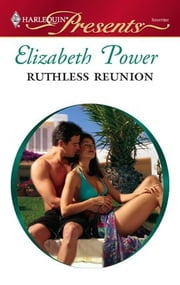 Ruthless Reunion ebook by Elizabeth Power