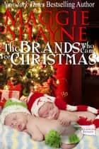 The Brands Who Came For Christmas - The Oklahoma Brands, Book 1 ebook by Maggie Shayne