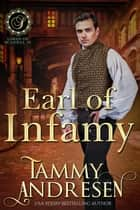 Earl of Infamy - Lords of Scandal, #14 ebook by Tammy Andresen
