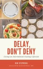 Delay, Don't Deny ebook by Gin Stephens