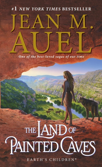 The Land of Painted Caves: Earth's Children(R) (Book Six) - Earth's Children, Book Six ebook by Jean M. Auel