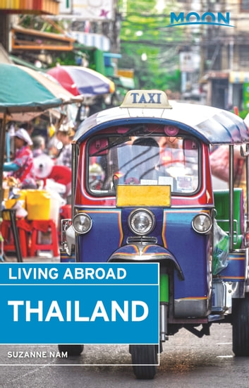 Moon Living Abroad Thailand eBook by Suzanne Nam