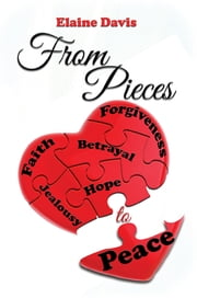 From Pieces to Peace - A Chance to Begin Again ebook by Elaine Davis