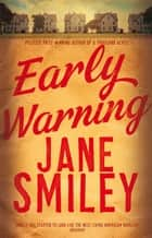 Early Warning: The Last Hundred Years Trilogy 2 ebook by Jane Smiley
