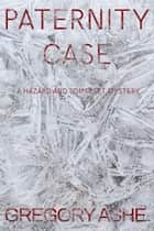 Paternity Case ebook by Gregory Ashe