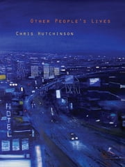 Other People's Lives ebook by Chris Hutchinson