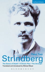 Strindberg Plays: 2 - Dream Play; Dance of Death; The Stronger ebook by August Strindberg