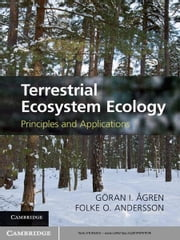 Terrestrial Ecosystem Ecology - Principles and Applications ebook by Göran I. Ågren,Folke O. Andersson