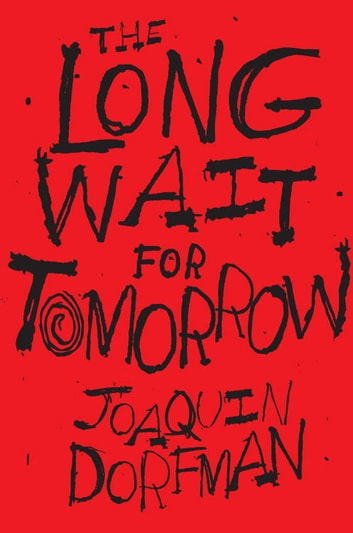 The Long Wait for Tomorrow ebook by Joaquin Dorfman