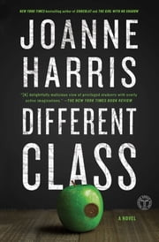 Different Class - A Novel ebook by Joanne Harris