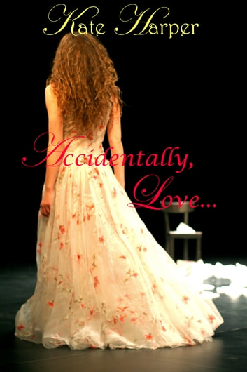 Accidentally, Love: A Regency Novella ebook by Kate Harper