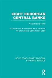 Eight European Central Banks (RLE Banking & Finance) - Organization and Activities ebook by Various