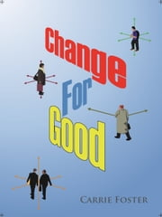 A Change for Good Temperatism; in pursuit of a People Centred Ideology ebook by Carrie Foster