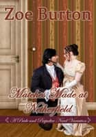Matches Made at Netherfield - A Pride & Prejudice Novel Variation ebook by