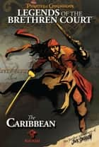 Pirates of the Caribbean: Legends of the Brethren Court The Caribbean ebook by T.T. Sutherland